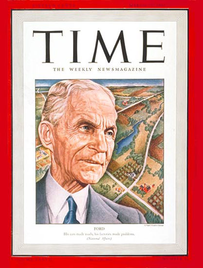1941-03 Henry Ford Copyright Time Magazine | Time Magazine Covers 1923-1970