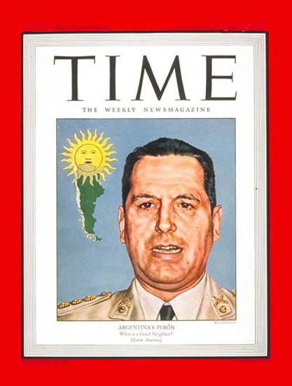 1944-11 Juan D Peron Copyright Time Magazine | Time Magazine Covers 1923-1970