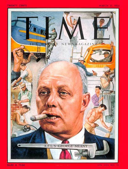 1955-03 George Meany Copyright Time Magazine | Time Magazine Covers 1923-1970