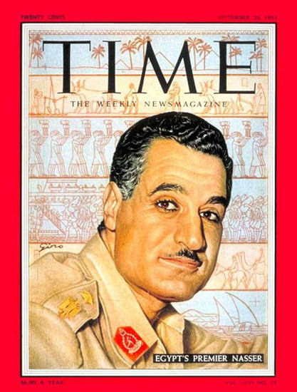 1955-09 Gamal Abdel Nasser Copyright Time Magazine | Time Magazine Covers 1923-1970