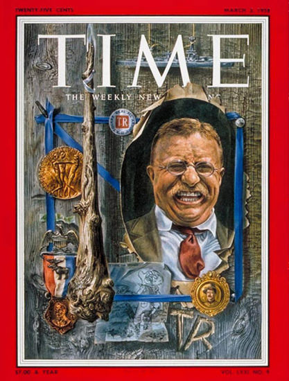 1958-03 Theodore Roosevelt Copyright Time Magazine | Time Magazine Covers 1923-1970