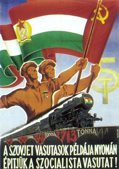 A Szovjet Vasutasok Peldaja Nyoman Hungary | Vintage War Propaganda Posters 1891-1970