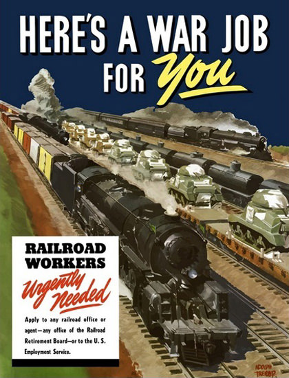 A War Job For You Railroad Workers Needed | Vintage War Propaganda Posters 1891-1970