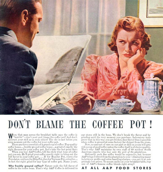 AP Food Stores Dont Blame the Coffee Pot 1940 | Sex Appeal Vintage Ads and Covers 1891-1970