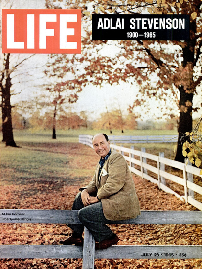 Adlai Stevenson 1900-1965 23 Jul 1965 Copyright Life Magazine | Life Magazine Color Photo Covers 1937-1970