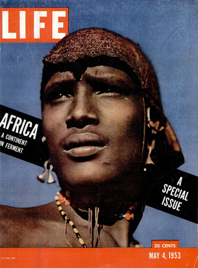 Africa Special Issue 4 May 1953 Copyright Life Magazine | Life Magazine Color Photo Covers 1937-1970