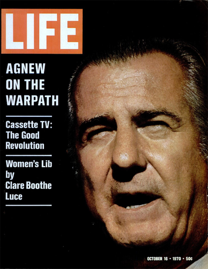 Agnew Pusillanimous Pussyfooting 16 Oct 1970 Copyright Life Magazine   Life Magazine Color Photo Covers 1937-1970