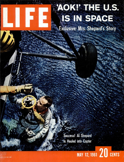 Alan Shepard is hauled into Copter 12 May 1961 Copyright Life Magazine | Life Magazine Color Photo Covers 1937-1970