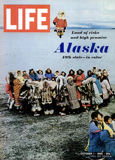 Alaska Land of Risk and Promise 1 Oct 1965 Copyright Life Magazine | Life Magazine Color Photo Covers 1937-1970