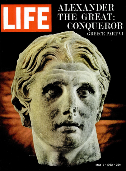 Alexander the Great 3 May 1963 Copyright Life Magazine | Life Magazine Color Photo Covers 1937-1970