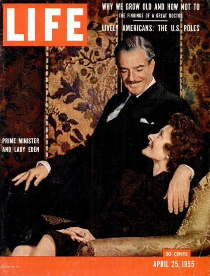 Anthony Eden Earl of Avon 25 Apr 1955 Copyright Life Magazine | Life Magazine Color Photo Covers 1937-1970