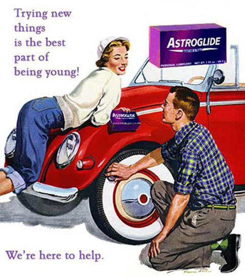 Astroglide Best Part Of Being Young | Sex Appeal Vintage Ads and Covers 1891-1970