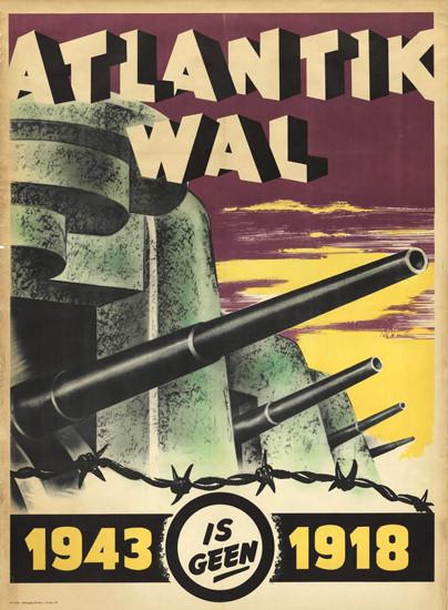 Atlantik Wal 1943 Is Geen 1918 | Vintage War Propaganda Posters 1891-1970