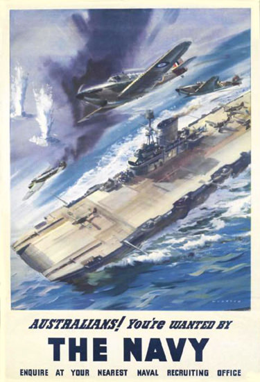 Australians Youre Wanted Navy Aircraft Carrier | Vintage War Propaganda Posters 1891-1970