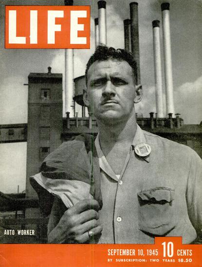 Auto Worker 10 Sep 1945 Copyright Life Magazine | Life Magazine BW Photo Covers 1936-1970