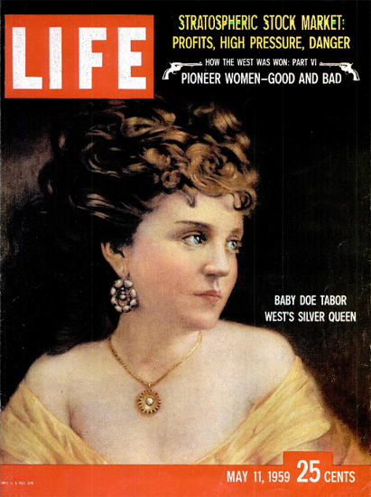Baby Doe Tabor Wests Silver Queen11 May 1959 Copyright Life Magazine | Life Magazine Color Photo Covers 1937-1970