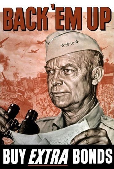 Back Em Up Buy Extra Bonds General  Eisenhower | Vintage War Propaganda Posters 1891-1970