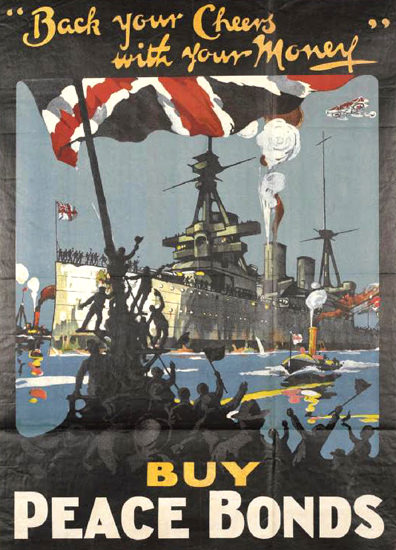 Back Your Cheers With Your Money Peace Bonds | Vintage War Propaganda Posters 1891-1970
