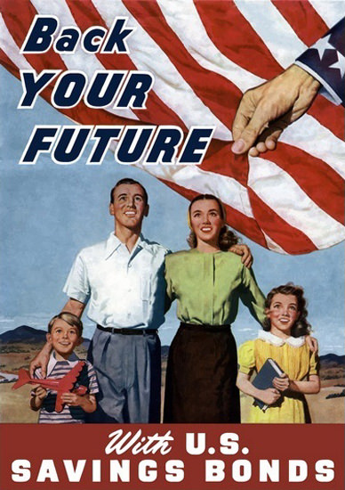 Back Your Future With US Savings Bonds Family | Vintage War Propaganda Posters 1891-1970