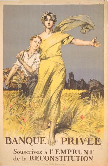 Banque Privee Souscrivez Emprunt Reconstitution | Vintage War Propaganda Posters 1891-1970