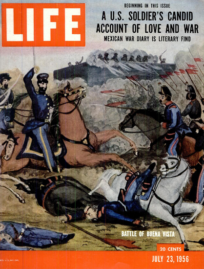 Battle of Buena Vista Mexican War 23 Jul 1956 Copyright Life Magazine | Life Magazine Color Photo Covers 1937-1970