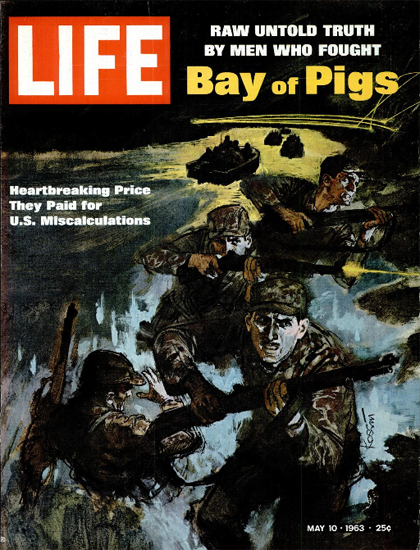Bay of Pigs Price US Soldiers paid 10 May 1963 Copyright Life Magazine | Life Magazine Color Photo Covers 1937-1970