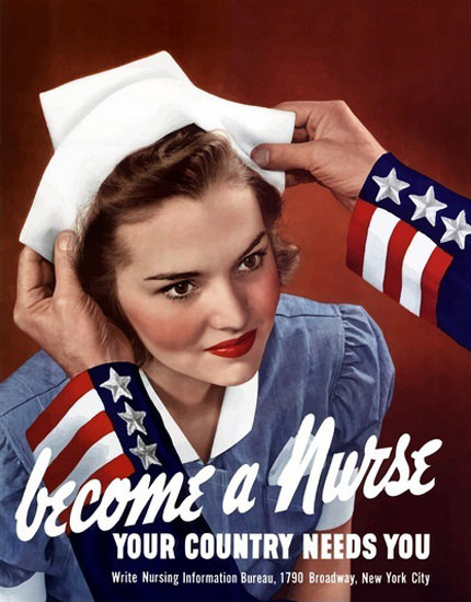 Become A Nurse Your Country Needs You | Vintage War Propaganda Posters 1891-1970
