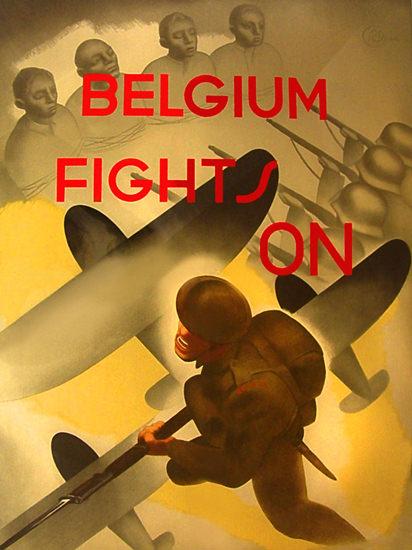 Belgium Fights On | Vintage War Propaganda Posters 1891-1970