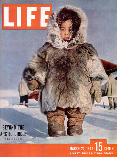 Beyond the Arctic Circle 24 Mar 1947 Copyright Life Magazine | Life Magazine Color Photo Covers 1937-1970