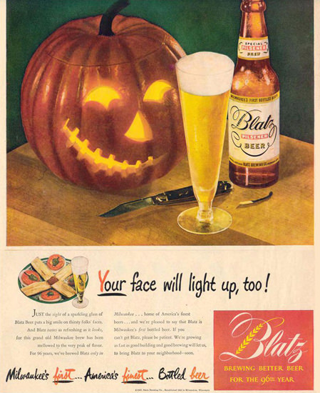 Blatz Beer Your Face Will Light Up Pumpkin 1947 | Vintage Ad and Cover Art 1891-1970