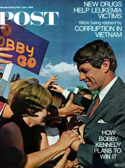 Bobby Kennedy Saturday Evening Post 1968_06_01 | Vintage Ad and Cover Art 1891-1970