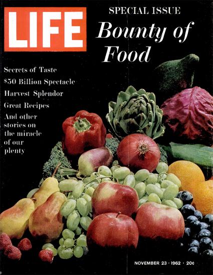 Bounty of Food Miracle of Plenty 23 Nov 1962 Copyright Life Magazine | Life Magazine Color Photo Covers 1937-1970