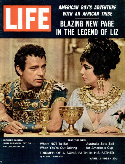 Burton and Taylor in Cleopatra 13 Apr 1962 Copyright Life Magazine   Life Magazine Color Photo Covers 1937-1970