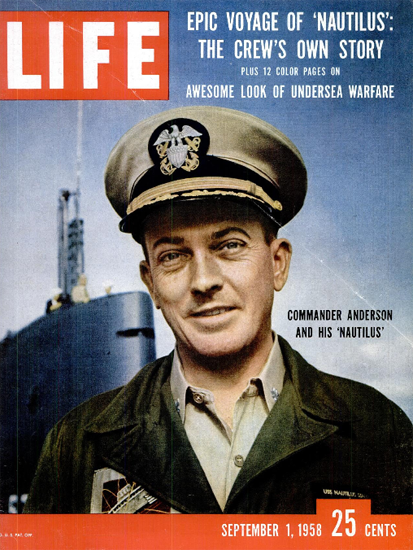 CDR William Anderson Nautilus 1 Sep 1958 Copyright Life Magazine | Life Magazine Color Photo Covers 1937-1970