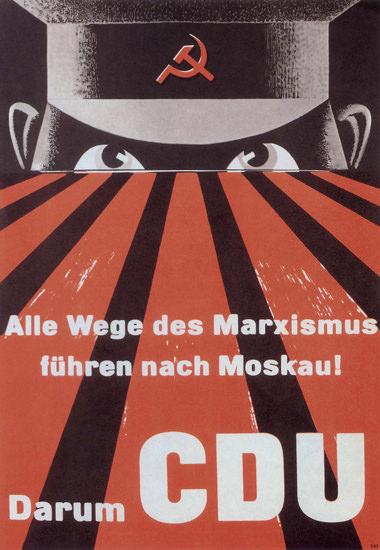 CDU Alle Wege Nach Moskau Against Marxism | Vintage War Propaganda Posters 1891-1970