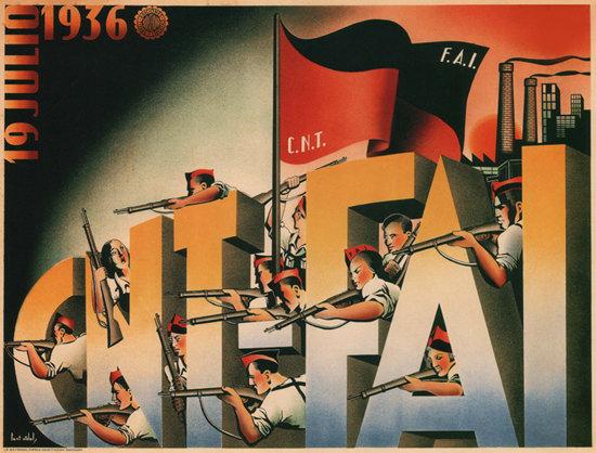 CNT FAI 19 Julio 1936 Spain Espana | Vintage War Propaganda Posters 1891-1970