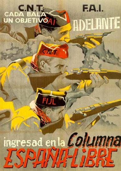 CNT FAI Ingresad En La Columna EspanaLibre | Vintage War Propaganda Posters 1891-1970