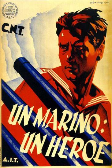 CNT Un Marino Un Heroe | Vintage War Propaganda Posters 1891-1970