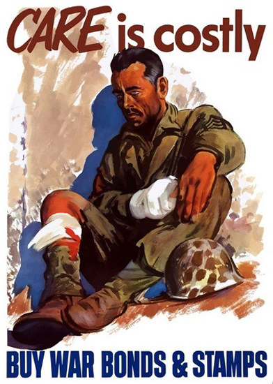 Care Is Costly Buy War Bonds Injured Soldier | Vintage War Propaganda Posters 1891-1970