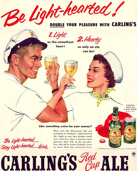 Carlings Red Cap Ale 1952 Be Light-Hearted | Sex Appeal Vintage Ads and Covers 1891-1970