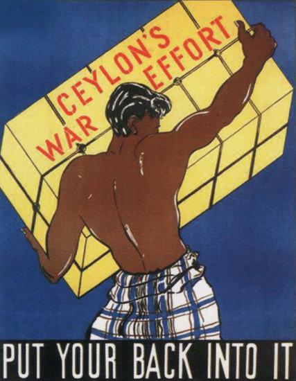 Ceylons War Effort Put Your Back Into It Ceylon | Vintage War Propaganda Posters 1891-1970