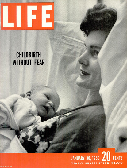 Childbirth without Fear 30 Jan 1950 Copyright Life Magazine | Life Magazine BW Photo Covers 1936-1970