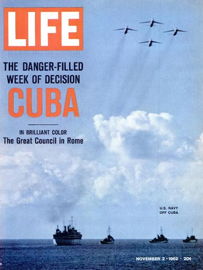 Cuban Missile Crisis US Navy off 2 Nov 1962 Copyright Life Magazine | Life Magazine Color Photo Covers 1937-1970