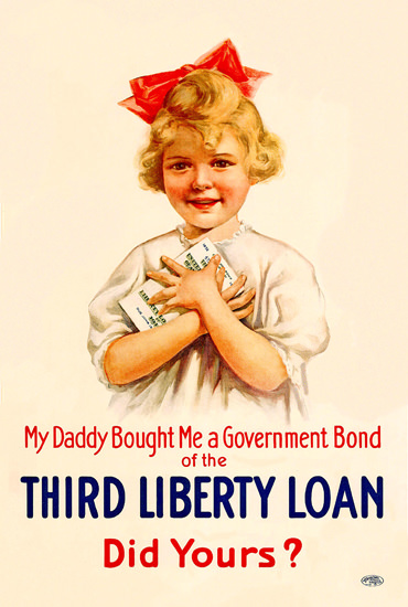 Daddy Bought Me A Government Bond Did Yours | Vintage War Propaganda Posters 1891-1970