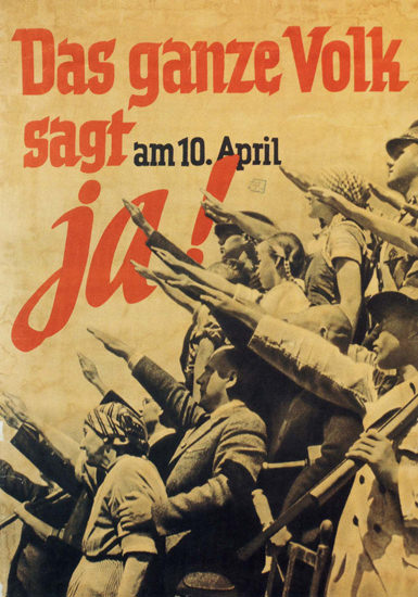 Das Ganze Volk Sagt Ja The People For Hitler | Vintage War Propaganda Posters 1891-1970