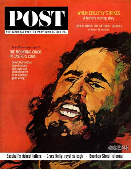 David Passalacqua Saturday Evening Post Fidel Castro 1963_06_08 | The Saturday Evening Post Graphic Art Covers 1931-1969