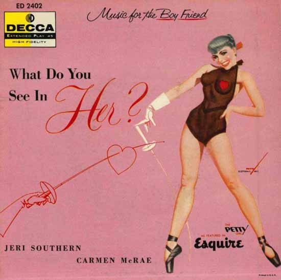 Decca LP Cover What do you see in Her George Petty 1956 Sex Appeal | Sex Appeal Vintage Ads and Covers 1891-1970