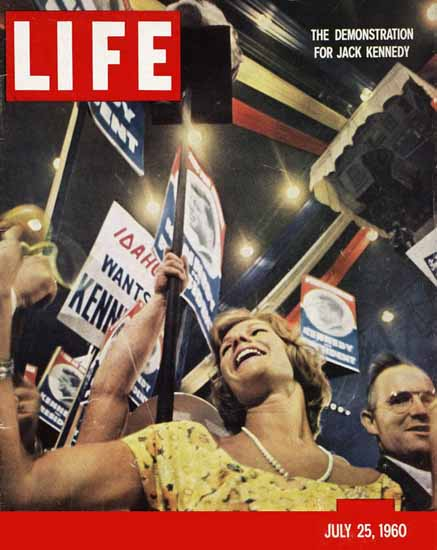 Demonstration for John F Kennedy 25 Jul 1960 Copyright Life Magazine | Life Magazine Color Photo Covers 1937-1970
