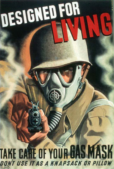 Designed For Living Take Care Of Your Gas Mask | Vintage War Propaganda Posters 1891-1970