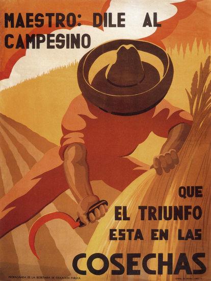 Dile Al Campesino Mexico Cosechas   Vintage War Propaganda Posters 1891-1970